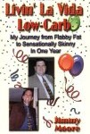 Livin' La Vida Low-Carb by Jimmy Moore, recommended by Stanley Fishman @ Tender Grassfed Meat