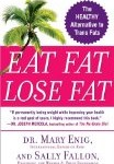 Cover of Eat Fat Lose Fat by Dr. Mary Enig and Sally Fallon