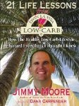 21 Life Lessons by Jimmy Moore, recommended by Stanley Fishman @ Tender Grassfed Meat
