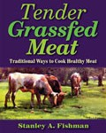 Tender Grassfed Meat: Traditional Ways to Cook Healthy Meat by Stanley A. Fishman